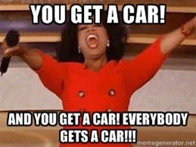 Oprah - you get a car.